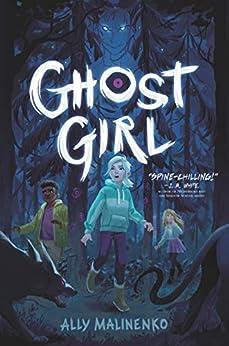 Ghost Girl by [Ally Malinenko]