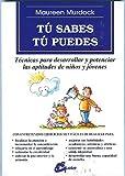 TÚ SABES TÚ PUEDES: TÉCNICAS PARA DESARROLLAR Y POTENCIAR LAS APTITUDES DE NIÑOS Y JÓVENES (Recreate)