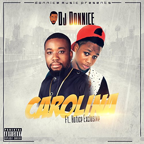 Carolina (feat. Hotice Exclusive) [Donnice Music Presents] [Explicit]