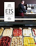 Eismanufaktur: Basics, Rezepturen, Marketing
