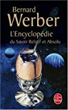 Encyclopedie Du Savoir Relatif Et Absolu (Ldp Litterature) (French Edition) by B. Werber...