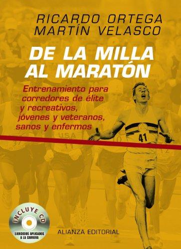 De la milla al maratón: Entrenamiento para corredores de élite...