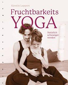 Fruchtbarkeits-Yoga: Natürlich schwanger werden