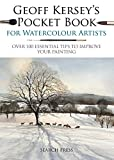 Geoff Kersey's Pocket Book for Watercolour Artists: Over 100 Essential Tips...