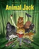Animal Jack - tome 1 - Le coeur de la forêt