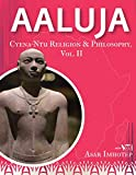 Aaluja: Cyena-Ntu Religion and Philosophy, Vol. II