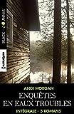 Enquêtes en eaux troubles - Intégrale 3 romans (Black Rose)