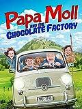 Papa Moll & The Chocolate Factory