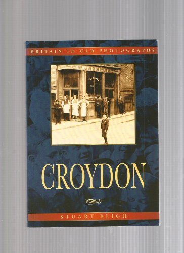 Croydon in Old Photographs (Britain in Old Photographs)