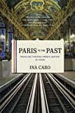 Paris to the Past: Traveling through French History by Train (English Edition)