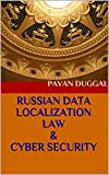 RUSSIAN DATA LOCALIZATION LAW & CYBER SECURITY