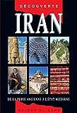 Guide découverte Iran : De la Perse ancienne à l'Etat moderne