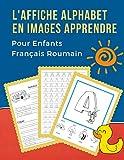 L'Affiche Alphabet en Images Apprendre Pour Enfants Français Roumain: First Bébé...