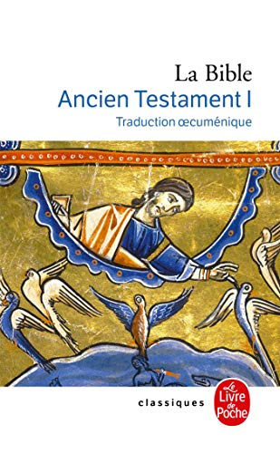 La Bible : Ancien Testament, tome 1