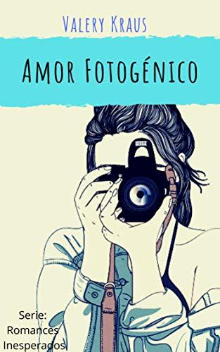 Amor fotogénico (Romances Inesperados nº 2) de Valery Kraus