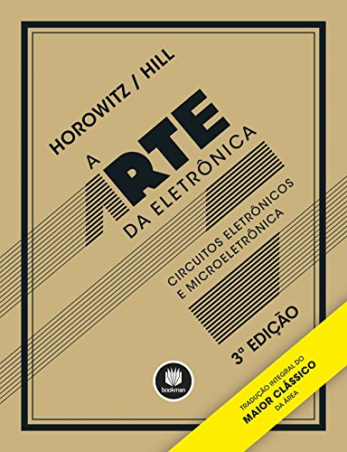 The Art of Electronics: Electronic Circuits and Microelectronics