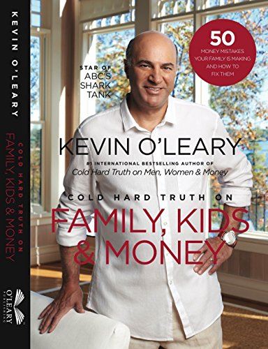 Cold Hard Truth on Family, Kids and Money by [Kevin O'Leary]