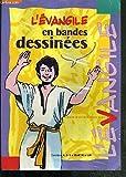 L'EVANGILE EN BANDES DESSINEES