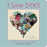 'I Love You!' - A Gift of Love and Poetry For Children - Board Book