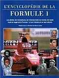 L'ENCYCLOPEDIE DE LA FORMULE 1. Guide illustré des grands prix automobiles, édition 1998