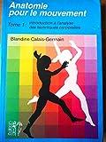 Anatomie pour le mouvement, tome 1: Introduction à l'analyse des...