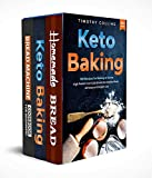 How to bake bread at home: 3 Books In 1: The Ultimate Guide For Baking Homemade Bread, Learn How To Use Bread Machine For Beginners, Plus Over 200 Keto Recipes Cookbook For Artisan Baked Products