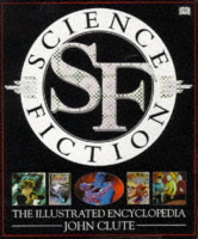 Science Fiction the Illustrated Encyclopedia