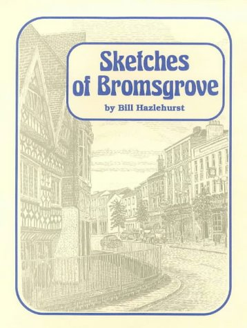 Sketches of Bromsgrove