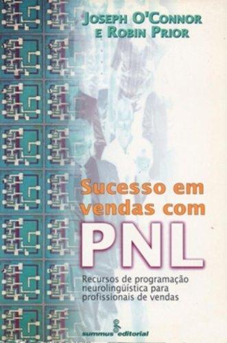 Sucesso em vendas com PNL: Recursos de PNL para profissionais de vendas