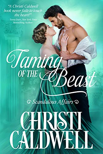 Taming of the Beast (Scandalous Affairs Book 2) by [Christi  Caldwell ]