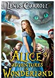 'Alice's Adventures in Wonderland ( Classics - Original 1865 Edition with the Complete...