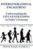 Intergenerational Engagement: Understanding the Five Generations in Today's Economy