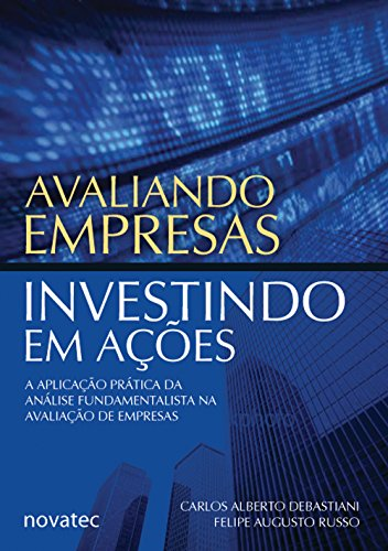 Evaluating Companies, Investing in Shares: the Practical Application of Fundamental Analysis in the Evaluation of Companies