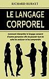 Le langage corporel: Comment interpréter le langage corporel d'autres personnes...