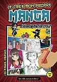 Je crée mon propre Manga (100 pages vierges): Crée ta Bande Dessinée : 100 planches de...