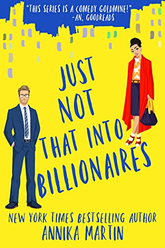 Just Not That Into Billionaires: An enemies-to-lovers romantic comedy by [Annika  Martin]