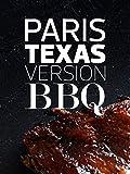 Paris-Texas version BBQ