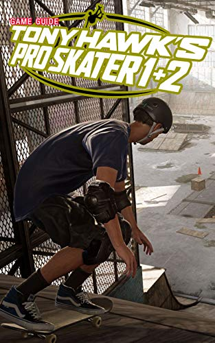Tony Hawk's Pro Skater 1 and 2 Guide Tips and Trick (English Edition)