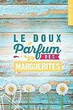 Le doux parfum des marguerites: Un roman d'été captivant où romance et suspense...