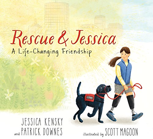 Rescue and Jessica: A Life-Changing Friendship by [Jessica Kensky, Patrick Downes, Scott Magoon]