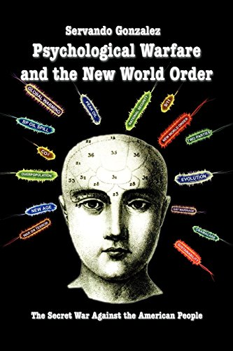 Psychological Warfare and the New World Order: The Secret...