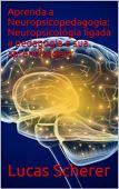 Aprende Neuropsicopedagogía: Neuropsicología vinculada a la pedagogía y su aprendizaje