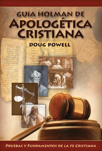 Guia Holman de Apologetica Cristiana: Pruebas y Fundamentos de la Cristiana