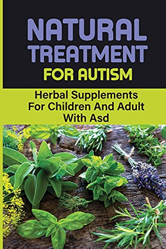 Natural Treatment For Autism: Herbal Supplements For...