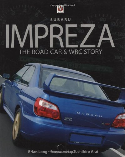 Subaru Impreza: The Road Car & WRC Story by Brian Long (2006-08-10)