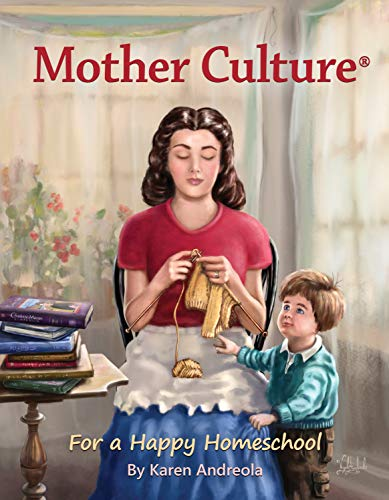 Mother Culture ®: For a Happy Homeschool