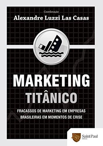Marketing Titanic. Fallos de marketing en empresas brasileñas en momentos de crisis 2009