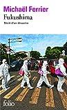 Fukushima: Récit d'un désastre