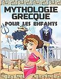 MYTHOLOGIE GRECQUE POUR LES ENFANTS: La Grèce antique pour les enfants - Dieux, héros et...