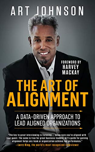 The Art of Alignment: A Data-Driven Approach to Lead Aligned Organizations Kindle Edition
